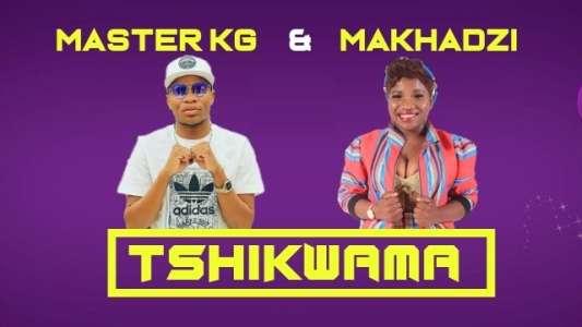 Master KG Tshikwama ft Makhadzi mp3 download datafilehost full song fakaza
