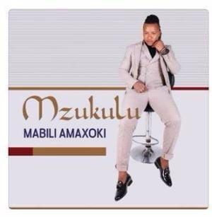 Mzukulu Mabili Amaxoki Album zip download datafilehost fakaza mp3