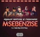 Nqubzin Hunterz & Trademark Msebenzise Ft. RudeBoyz & DJ Flexy mp3 download