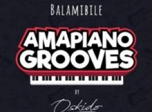 Oskido Balambile Club Mix ft Abbey, Mapiano & Drum Pope mp3 download