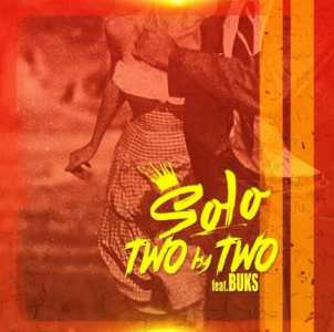Solo Two by Two Ft. Buks mp3 download datafilehost fakaza