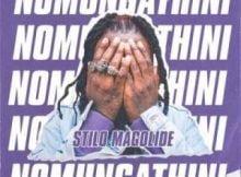 Stilo Magolide Nomungathini mp3 download