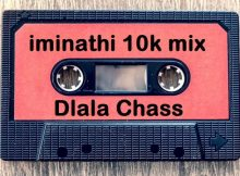 iminathi 10k Appreciation Mix by Dlala Chass mp3 download