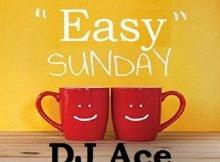 DJ Ace Easy Sunday (Slow Jam Mix) mp3 download mixtape