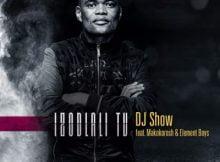 DJ Show Izodlali TV Ft. Makokorosh & Element Boys mp3 download