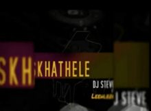 DJ Steve Skhathele Ft. Leehleza mp3 download