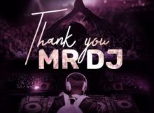 DJ Tira Thank You Mr DJ ft. Joocy mp3 download
