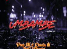 Deep CK & C'Buda M Umbambe (Original Mix) ft. J Flavour mp3 download amapiano