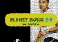 Dj Msewa Planet Music EP zip mp3 download