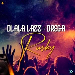 Dlala Lazz x Drega Rusky mp3 download feat gqom