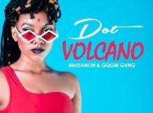 Dot Volcano ft Madanon & Gqom Gvng mp3 download