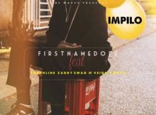 Firstnamedope Impilo Ft. N'veigh, Touchline, PdotO & Zaddy Swag mp3 download