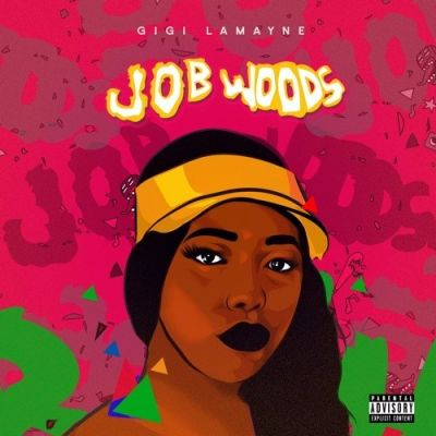 Gigi Lamayne Job Woods EP zip mp3 download