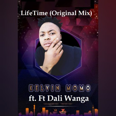 Kelvin Momo - LifeTime (Original Mix) Ft Dali Wanga mp3 download