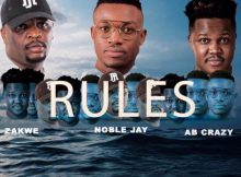 Noble Jay Rules Ft Zakwe & Ab Crazy mp3 download