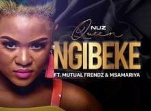 Nuz Queen Ngibeke ft. Mutual Frendz & Msamariya mp3 download