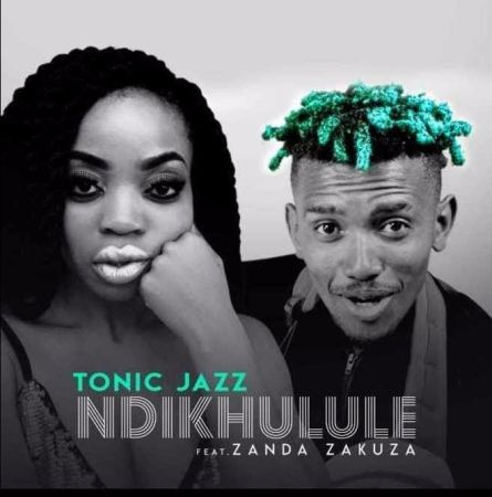 Tonic Jazz - Ndikhulule Ft. Zanda Zakuza mp3 download