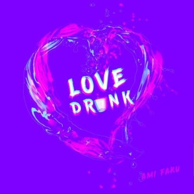 Ami Faku Love Drunk mp3 download