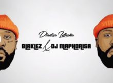 Blaklez & Dj Maphorisa – Dlalisa Letheka mp3 download ft feat fakaza datafilehost itunes