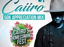Caiiro 50k Appreciation Mix mp3 download mixtape zip datafilehost fakaza