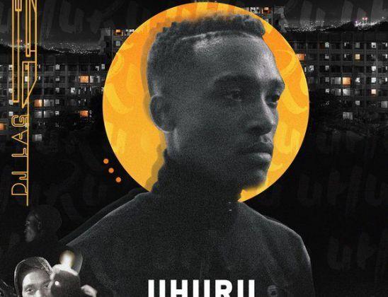 DJ Lag – Uhuru EP album zip mp3 download