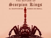 DJ Maphorisa & Kabza De Small – The Return of Scorpion Kings Album zip mp3 download
