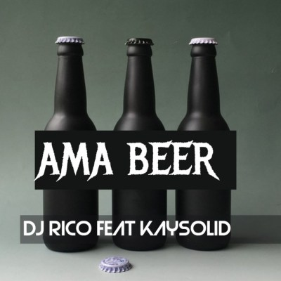 DJ Rico Ama Beer ft. Kaysolid mp3 download