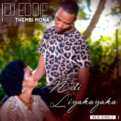 DJ Eddie - Ndi'liyakayaka ft. Thembi Mona mp3 download Ndiliyakayaka