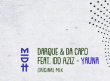 Darque & Da Capo – Yauna Ft. Idd Aziz mp3 download