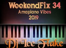Dj Ice Flake – WeekendFix 34 Amapiano Vibes 2019 mp3 download
