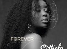 Dj Sithelo Forever ft Skye Wanda mp3 download