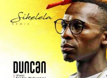 Duncan Sikelela (Remix) ft. iFani, Dladla Mshunqisi, Babes Wodumo & Thee Legacy mp3 download fakaza