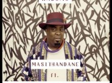 Kabomo Masithandane ft. Sjava & Unathi mp3 download