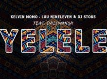 Kelvin Momo Yelele Ft. Luu Nineleven, Dj Stoks & Dali Wonga mp3 download