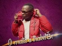 Leon Lee O Nrata O Thaketse mp3 download