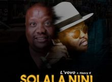 L'vovo - Solala Nini ft. Heavy K mp3 download