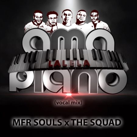 MFR Souls & The Squad – Lalela amapiano vocal mix mp3 download