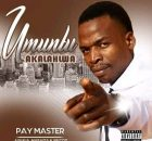 PayMaster Umuntu Akalahlwa ft Aquilia, Maraiza, YB'Coz mp3 download