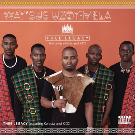 Thee Legacy – Way'sus Uzoyimela ft. Kwesta, Kid X mp3 download