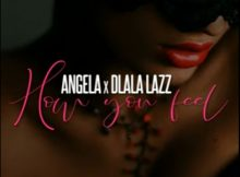 Angela – How You Feel ft. Dlala Lazz mp3 download gqom fakaza