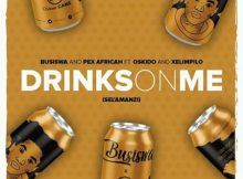 Busiswa & Pex Africah - Drinks On Me (Sel'amanzi) ft. Oskido & Xelimpilo mp3 download
