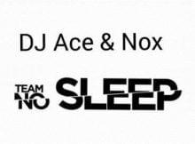 DJ Ace & Nox - Team No Sleep (Amapiano) mp3 download