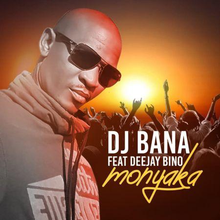 DJ Bana - Monyaka ft. Deejay Bino mp3 download