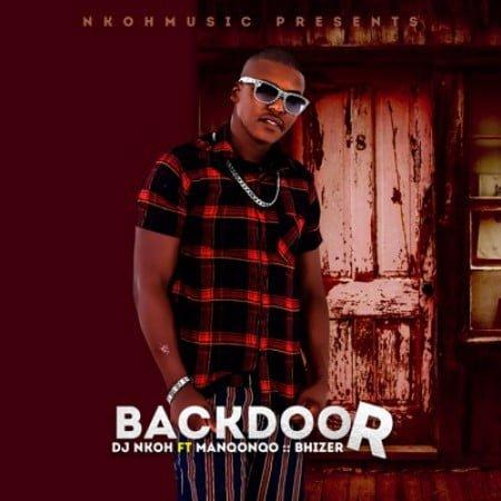 DJ Nkoh Back Door ft Manqonqo & Bhizer mp3 download