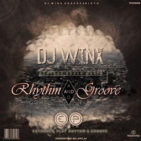 DJ Winx – Rhythm and Groove EP zip mp3 download