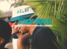Dollar – Sishay' Impilo Video ft. Emza, Kamaczza & Lakosta mp4 official music video download