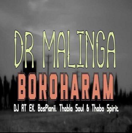 Dr Malinga - Bokoharam ft. DJ RT EX, BosPianii, Thabla Soul & Thabo Spirit amapiano mp3 download fakaza boko haram