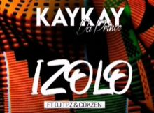 Kaykay DaPrince - Izolo ft. Dj TPZ & Dj Cokzen mp3 download