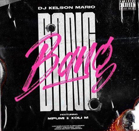 Kelson Mario - Bang ft. Mpumi & Xoli M mp3 download