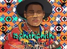 Samthing Soweto – Isphithiphithi Album zip mp3 download amapiano fakaza